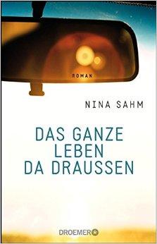 : Sahm, Nina - Das ganze Leben da draussen