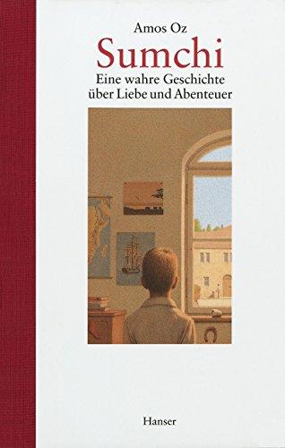 : Oz, Amos - Sumchi - Eine wahre Geschichte uerber Liebe und Abenteuer (Neuauflage)