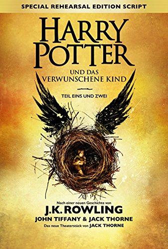 : Rowling, J  K  - Harry Potter - Special Rehearsal Edition Script 01 & 02 - Harry Potter und das verwunschene Kind