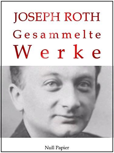 : Roth, Joseph - Gesammelte Werke - Anhofs grosse Literaturbibliothek
