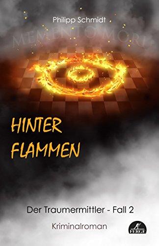 : Schmidt, Philipp - Der Traumermittler 02 - Hinter Flammen