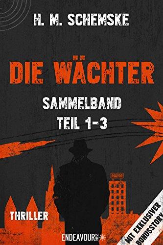 : Schemske, H M  - Die Waechter 01-03 - Sammelband