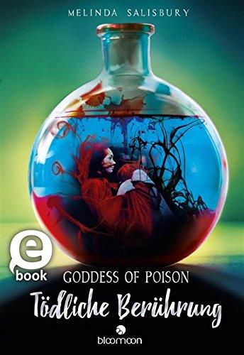 : Salisbury, Melinda - Goddess of Poison - Toedliche Beruehrung