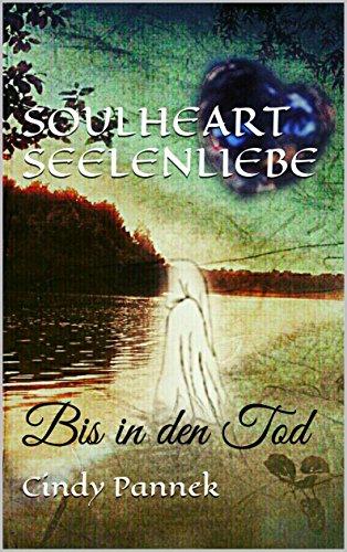 : Pannek, Cindy - Soulheart Seelenliebe 01 - Bis in den Tod