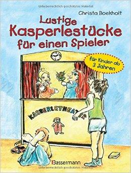 : Boekholt, Christa - Lustige Kasperlestuecke fuer einen Spieler fuer Kinder ab 3 Jahren
