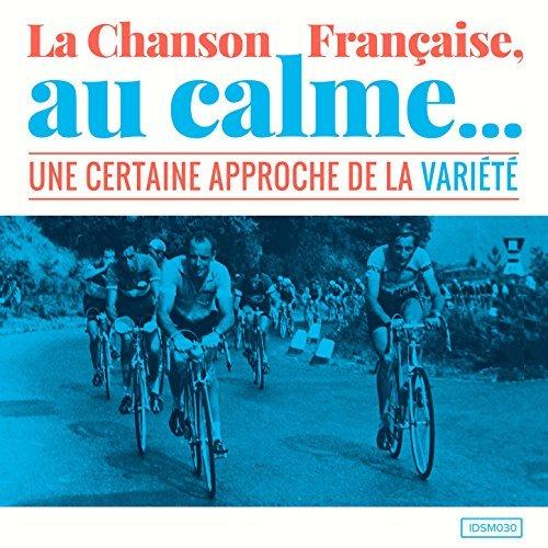 VA - La chanson française, au calme (Une certaine approche de la variété) (2016)