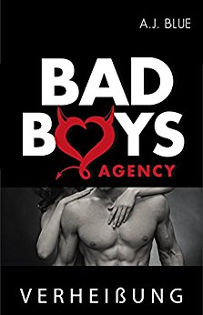 : Blue, A J  - Bad Boys Agency 03 - Verheissung