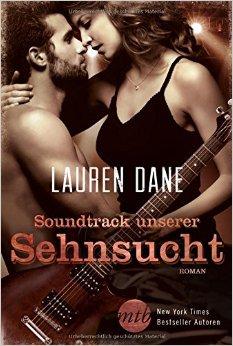 : Dane, Lauren - Rockstars 03 - Soundtrack unserer Sehnsucht