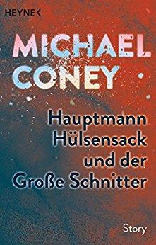 : Coney, Michael - Hauptmann Huelsensack und der Grosse Schnitter