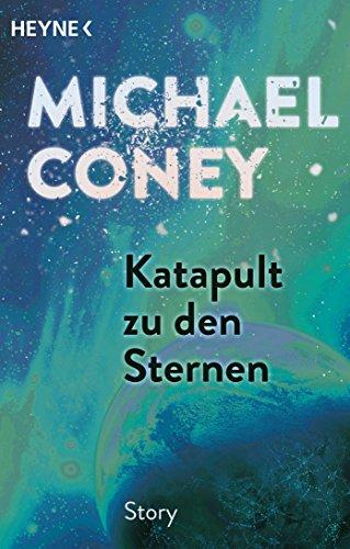: Coney, Michael - Katapult zu den Sternen