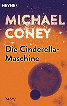 : Coney, Michael - Die Cinderella-Maschine