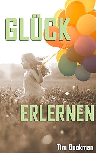 : Bookman, Tim - Glueck erlernen
