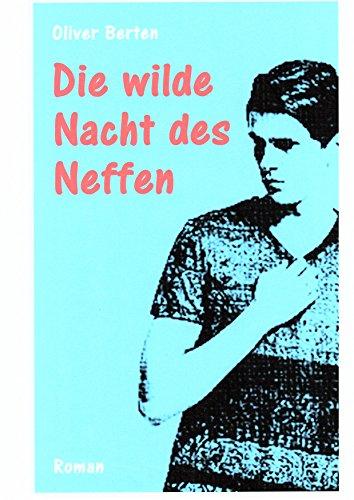 : Berten, Oliver - Die wilde Nacht des Neffen