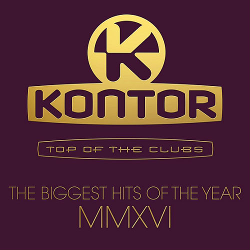 Kontor Top Of The Clubs - The Biggest Hits Of The Year MMXVI (2016)