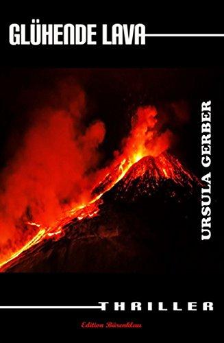 : Gerber, Ursula - Gluehende Lava