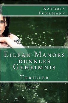 : Fuhrmann, Kathrin - Eilean Manors dunkles Geheimnis