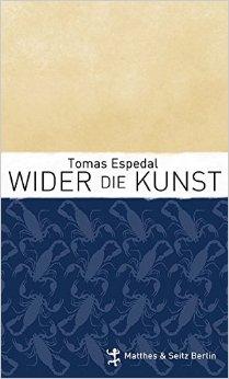 : Espedal, Tomas - Wider die Kunst
