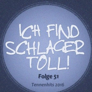 : Ich find Schlager toll - Folge 51 - Tennenhits 2016