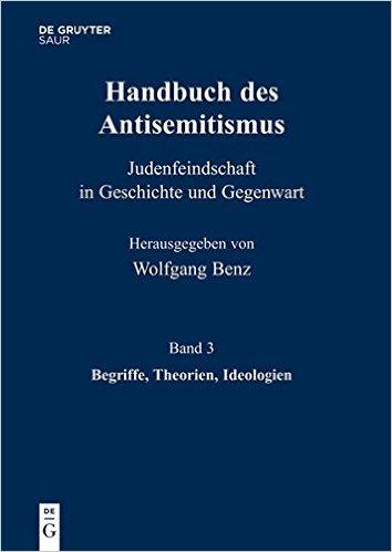 : Handbuch des Antisemitismus Begriffe Theorien Ideologien