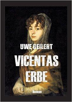 : Geilert, Uwe - Vicentas Erbe