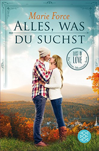 : Force, Marie -  Lost in Love Green Mountain 01 - Alles, was du suchst