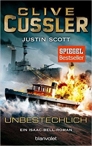 : Unbestechlich - Clive Cussler and Justin Scott