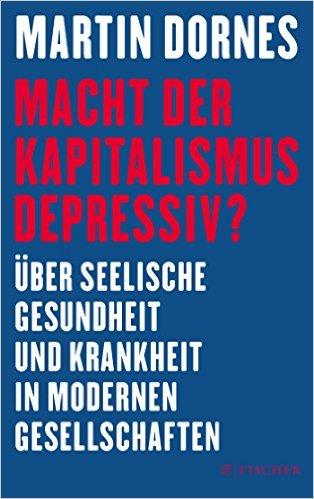 : Macht der Kapitalismus depressiv Uber seelische Gesundheit und Krankheit in modernen Gesellschaften