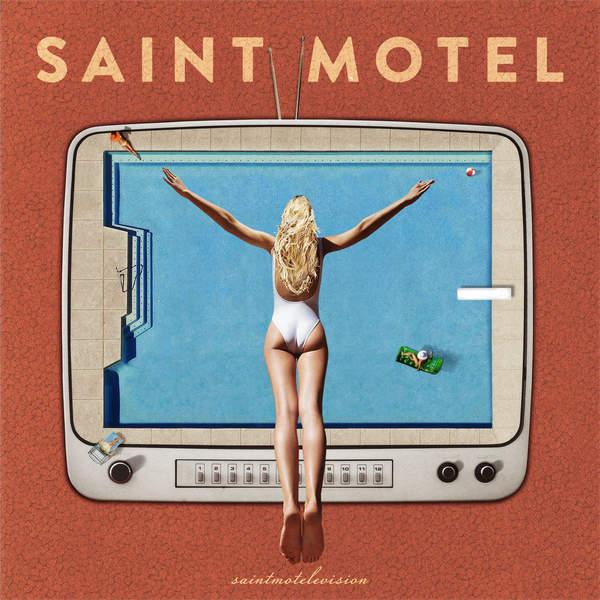 Saint Motel - saintmotelevision (2016)