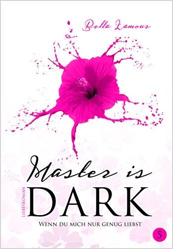 : Lamour, Bella - Master is dark 05 - Wenn du mich nur genug liebst