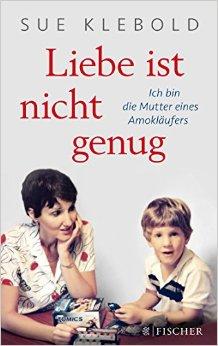 : Klebold, Sue - Liebe ist nicht genug