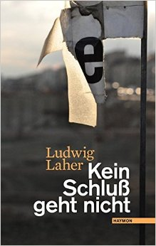 : Laher, Ludwig - Kein Schluss geht nicht