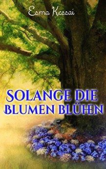 : Kessai, Esma - Solange die Blumen bluehen
