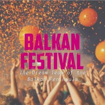 Balkan Festival The Dream Team of the Balkan Peninsula  2016  Various Artists S35qrpk4