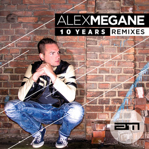 Alex Megane-10 Years (Remixes)