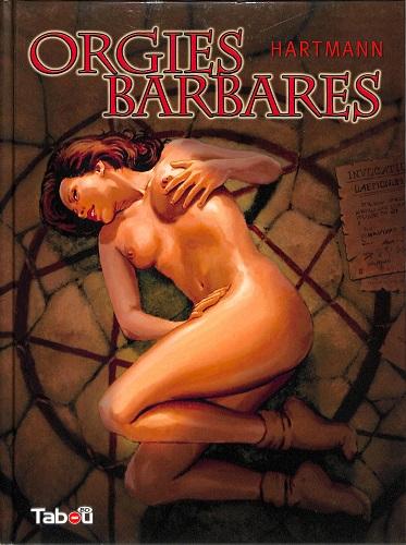 Erich Hartmann - Orgies Barbares (French)