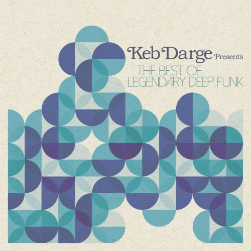 Keb Darge Presents The Best Of Legendary Deep Funk (2016)