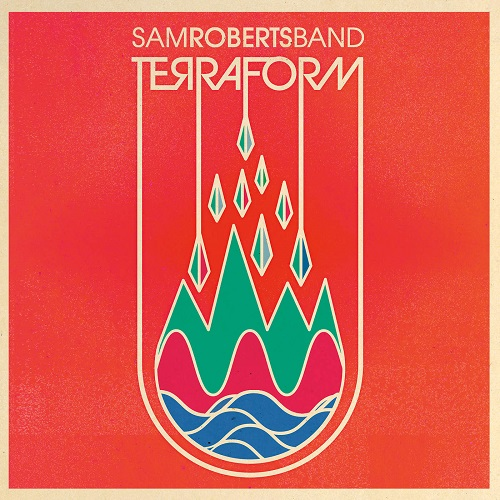 Sam Roberts Band - Terraform (2016)