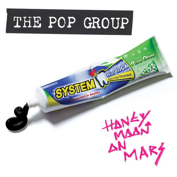 The Pop Group - Honeymoon on Mars (2016)