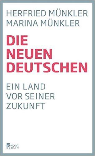 Münkler, Herfried & Marina - Die neün Deutschen - Ein Land vor seiner Zukunft