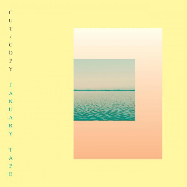 Cut Copy - January Tape (EP) (2016)