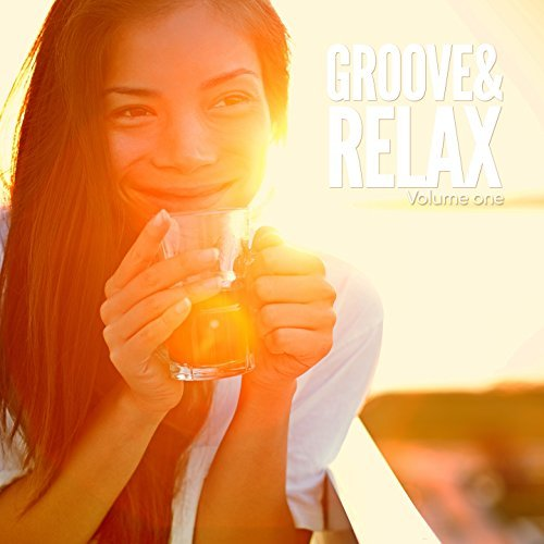 Groove And Relax Vol.1: Jazzy, Cool And Smooth Relax Sounds (2016)
