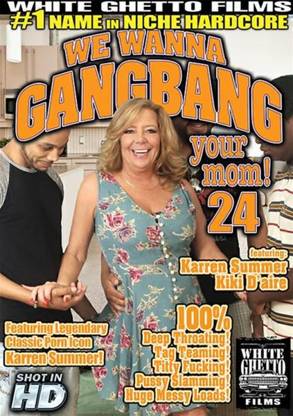 We Wanna Gangbang Your Mom 24 720p Cover