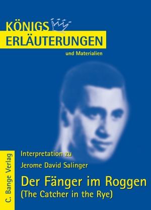 Jerome D. Salinger - Der Fänger im Roggen - Königs Erläuterungen