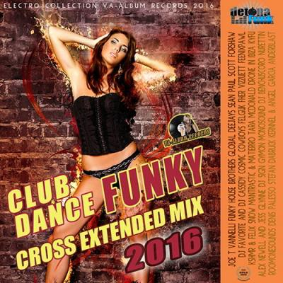 Cross Extendet Funky House Mix (2016)