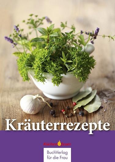 Kräuterrezepte - Küchenfeuer