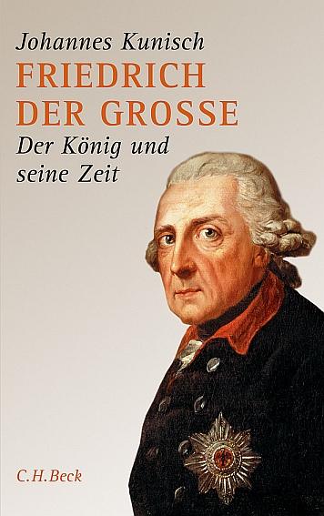 Friedrich der Große - Der König und seine Zeit