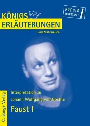 Johann Wolfgang von Goethe - Faust I - Königs Erläuterungen