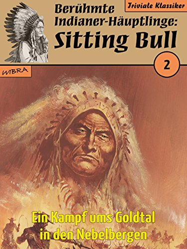 Bih 002 - Sitting Bull - Ein Kampf ums Goldtal in den Nebelbergen - Walter, Paul
