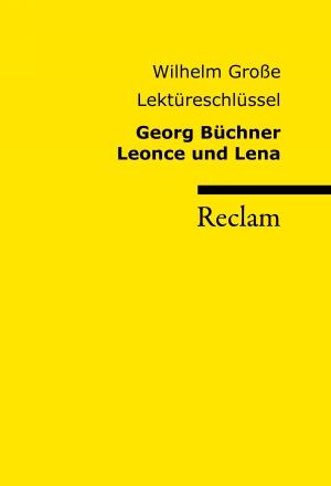 Georg Büchner - Leonce und Lena - Lektüreschlüssel