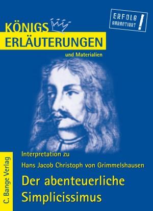 Hans Jacob Christoph von Grimmelshausen - Der abenteuerliche Simplicissimus - Königs Erläuterungen
